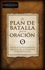 Plan de Batalla : Enfrentando Las Luchas de la Vida Mediante la Oración by...
