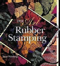 NEW - The Art Of Rubber Stamping by Weinberg, Suze