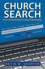 Church Search : How to Get Your Ministry to Show up in Search Engines by...