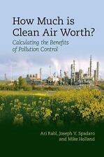 How Much Is Clean Air Worth? : Calculating the Benefits of Pollution Control...