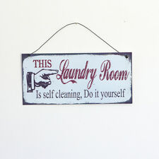 THIS LAUNDRY ROOM IS SELF CLEANING, DO IT YOURSELF  PLAQUE/SIGN WALL HANGING