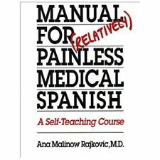 Manual for Relatively Painless Medical Spanish: A Self-Teaching Course by Ana M