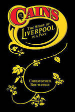 Cains: The Story of Liverpool in a Pint, Christopher Routledge, Good, Paperback