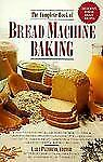 The Complete Book of Bread Machine Baking Murray N.D., Michael T. Paperback