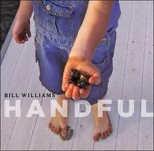Handful 2007 by Bill Williams