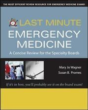 Last Minute Emergency Medicine: A Concise Review for the Specialty Boards (Last