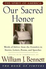 Our Sacred Honor:  Words of Advice from the Founders in Stories, Letters, Poems,