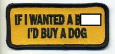 IF I WANTED A B-WORD I'D BUY A DOG EMBROIDERED BIKER PATCH