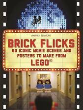 *1st Edition* Brick Flicks: 60 Iconic Movie Scenes and Posters to Make from Lego