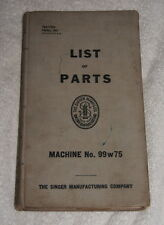 Singer List of Parts - Machines No 99 W 75 (1931) illustrated