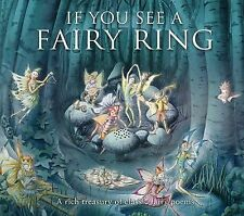 If You See a Fairy Ring: A Rich Treasury of Classic Fairy Poems by