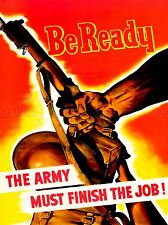 PROPAGANDA WAR WWII USA BE READY ARMY FINISH JOB GUN ART POSTER PRINT LV7332