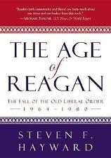 The Age of Reagan: The Fall of the Old Liberal Order, 1964-1980 by Hayward, Ste