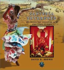 Santeria Enthroned: Art, Ritual, and Innovation in an Afro-Cuban Relig-ExLibrary