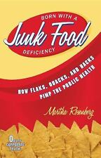 Born With a Junk Food Deficiency: How Flaks, Quacks, and Hacks Pimp the Public H