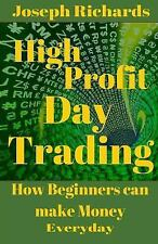High Profit Day Trading by Joseph Richards (2015, Paperback)