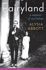 Fairyland: A Memoir of My Father Abbott, Alysia