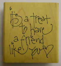 It's a treat to have a friend like you Rubber Stamp PW