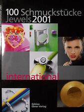 Buch - 100 Schmuckstücke, Jewels - 2001 international - Ebner, Schmuck Juwelen
