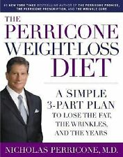 The Perricone Weight-loss Diet: A Simple 3-part Program To Lose The Fat, The Wr