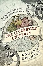 The Clockwork Universe: Isaac Newton, the Royal Society, and the Birth of the M