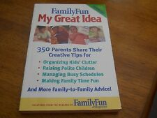 Family Fun : 350 Parents Share Their Creative Tips by Disney Book Group Staff...