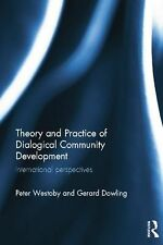 Theory and Practice of Dialogical Community Development : International...