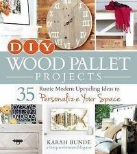 DIY Wood Pallet Projects: 35 Rustic Modern Upcycling Ideas to Personalize Your S