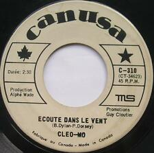 CLEO-MO Ecoute dans le vent (BOB DYLAN) CANADA FRENCH '60s MONTREAL Quebec 45