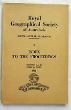Index Proceedings Royal Geographical Society South Australia Vol 1-40 1885 -1939