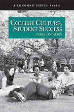 College Culture, Student Success (A Longman Topics Reader)