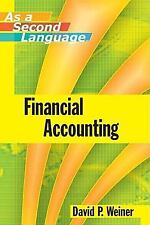 Financial Accounting as a Second Language by David P. Weiner (2008, Paperback)