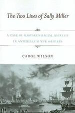 The Two Lives of Sally Miller: A Case of Mistaken Racial Identity in Antebellum