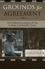 Grounds for Agreement : The Political Economy of the Coffee Commodity Chain...