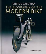 Chris Boardman: the Biography of the Modern Bike: The Ultimate History of...
