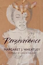 Perseverance by Margaret Wheatley and Margaret J. Wheatley (2010, Paperback)