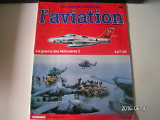 ** Encyclopédie de l'aviation n°68 La guerre des Malouines 2 / Le F-84