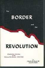 The Border and the Revolution.Clandestine Activities of the Mexican Revolution @