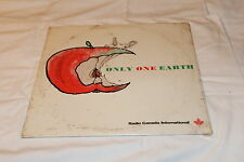 ONLY ONE EARTH-Radio Canadian International  3/4 SEALED