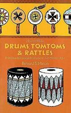 How to Make Drums, Tomtoms and Rattles: Primitive Percussion Instruments for Mod