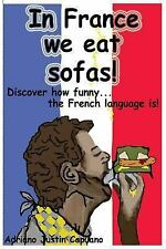 In France We Eat Sofas! by Adriano Capuano (2015, Paperback)