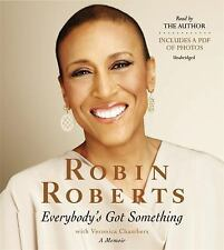 Everybody's Got Something by Veronica Chambers and Robin Roberts (2014, CD, Unab
