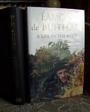 A Life in the Wild by Eamon de Buitlear (hb, 1st edn, 2004)