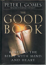 THE GOOD BOOK-READING THE BIBLE MIND & HEART by PETER GOMES(1996,HCDJ)1st ED.~VG
