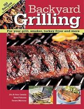 Backyard Grilling: For Your Grill, Smoker, Turkey Fryer and More