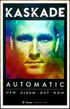 KASKADE Automatic 2015 Ltd Ed RARE New Poster +FREE Dance/Electronica/Pop Poster