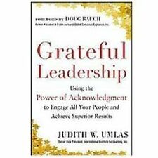 Grateful Leadership: Using the Power of Acknowledgment to Engage All Your People