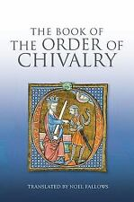The Book of the Order of Chivalry by Ramon Llull (2013, Paperback)