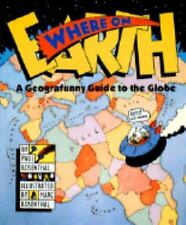 Where on Earth: A Geografunny Guide to the Globe by Paul Rosenthal