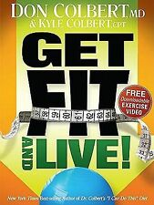 Don Colbert - Get Fit And Live Health and Fitness for Life